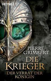 Der Verrat der Königin: Die Krieger 2 - Roman