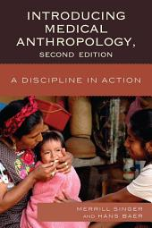Introducing Medical Anthropology: A Discipline in Action, Edition 2