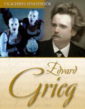 Edvard Grieg: Világhíres zeneszerzők