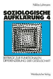 Soziologische Aufklärung 4: Beiträge zur funktionalen Differenzierung der Gesellschaft, Ausgabe 2