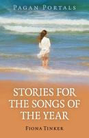 Pagan Portals   Stories for the Songs of the Year PDF