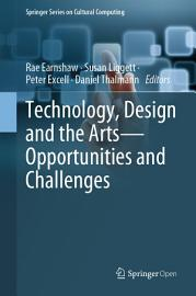 Technology  Design and the Arts   Opportunities and Challenges PDF