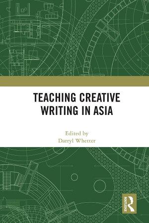 Teaching Creative Writing in Asia