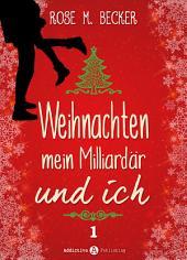 Weihnachten, mein Milliardär und ich - 1