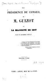 La présidence du Conseil de M. Guizot et la majorité de 1847