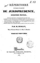 Répertoire universel et raisonné de jurisprudence: Volume19