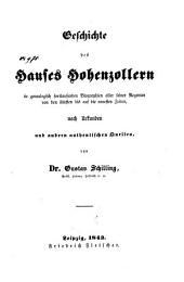 Geschichte des Hauses Hohenzollern, in genealogisch fortlaufenden Biographien aller seiner Regenten von den ältesten bis auf die neuesten Zeiten, nach Urkunden und andern authentischen Quellen