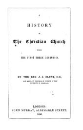 History of the Christian Church During the First Three Centuries