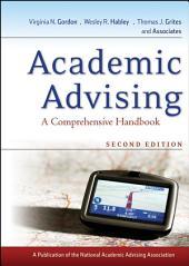 Academic Advising: A Comprehensive Handbook, Edition 2
