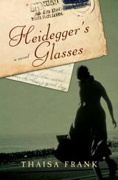 Heidegger's Glasses: A Novel