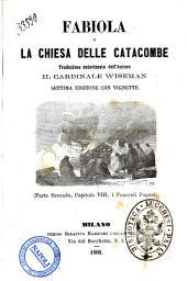 Fabiola o La chiesa delle catacombe traduzione autorizzata dall'Autore il cardinale Wiseman