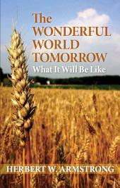 The Wonderful World Tomorrow: What it will be like