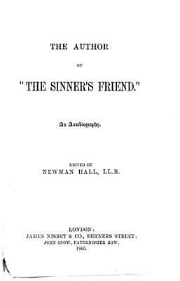 The Author of  The Sinner s Friend   an Autobiography