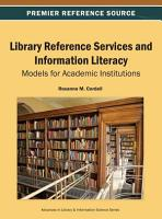 Library Reference Services and Information Literacy  Models for Academic Institutions PDF