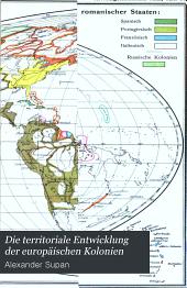 Die territoriale Entwicklung der europäischen Kolonien
