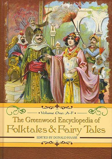 The Greenwood Encyclopedia of Folktales and Fairy Tales  A F PDF