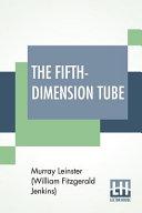 The Fifth Dimension Tube PDF