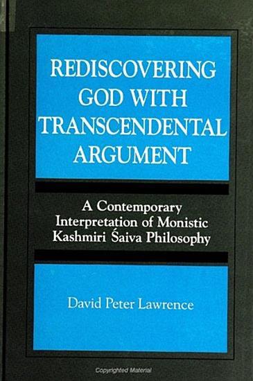 Rediscovering God with Transcendental Argument PDF