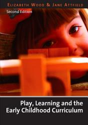 Play Learning And The Early Childhood Curriculum Book PDF