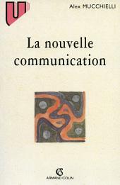 La nouvelle communication: Épistemologie des sciences de l'information-communication