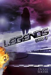 LEGENDS: SKID Young Adult Racing Romance Series Book 3