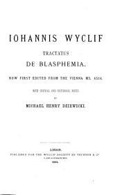 Johannis Wyclif Tractatus de Blasphemia