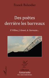 Des poètes derrière les barreaux: F. Villon, J. Genet, A. Sarrazin...