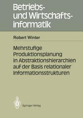 Mehrstufige Produktionsplanung in Abstraktionshierarchien auf der Basis relationaler Informationsstrukturen