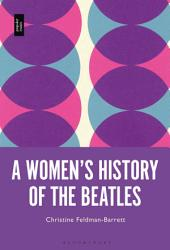 A Women   s History of the Beatles PDF