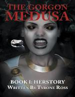 The Gorgon Medusa: Book I: Herstory