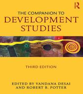 The Companion to Development Studies, Third Edition: Edition 3
