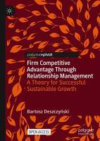 Firm Competitive Advantage Through Relationship Management PDF