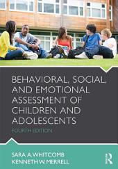 Behavioral, Social, and Emotional Assessment of Children and Adolescents: Edition 4