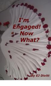 I'm Engaged! Now What?: Beginner's Guide To Wedding Planning