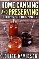Home Canning and Preserving Recipes for Beginners    Color Edition    PDF