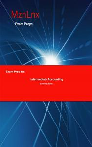 Exam Prep for  Intermediate Accounting Book