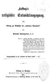 """Lessing's religiöser Entwicklungsgang: ein Beitrag zur Geschichte des """"modernen Gedankens"""""""