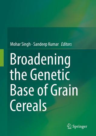 Broadening the Genetic Base of Grain Cereals PDF