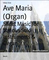 Ave Maria (Organ): Sheet Music for Various Solo Instruments & Organ