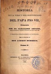 Historia de la vida y del pontificado del papa Pio VII: (1838. 572, [11] p.)