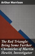 The Red Triangle: Being Some Further Chronicles of Martin Hewitt, Investigator