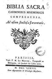 Biblia sacra carminibus mnemonicis comprehensa. Ad usum studiosae juventutis