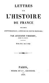 Lettres sur l'histoire de France: pour servir d'introduction à l'étude de cette histoire