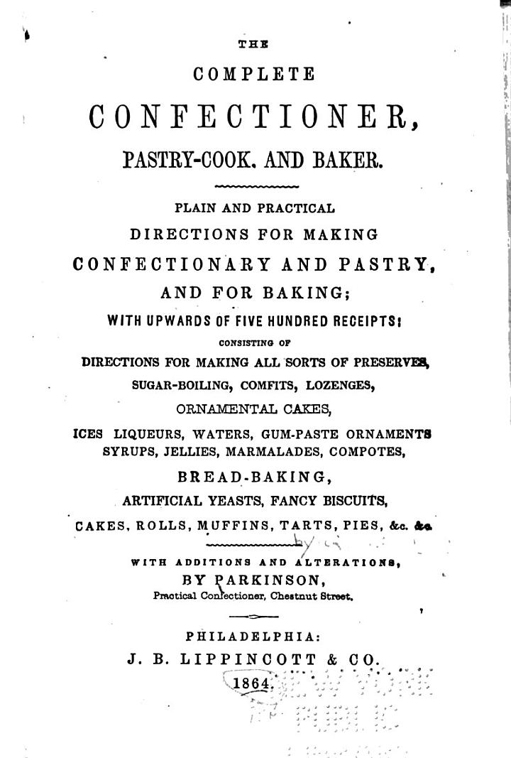 The Complete Confectioner, Pastry-cook, and Baker