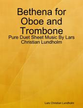 Bethena for Oboe and Trombone - Pure Duet Sheet Music By Lars Christian Lundholm