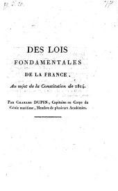 Des lois fondamentales de la France. Au sujet de la Constitution de 1814