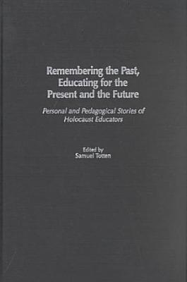 Remembering the Past  Educating for the Present and the Future PDF