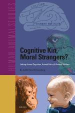 Cognitive Kin, Moral Strangers? Linking Animal Cognition, Animal Ethics & Animal Welfare