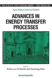 Advances In Energy Transfer Processes - Proceedings Of The 16th Course Of The International School Of Atomic And Molecular Spectroscopy