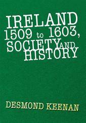Ireland 1509 to 1603, Society and History